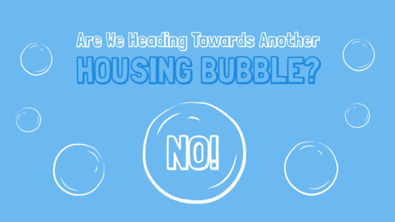 Are We Heading Towards Another Housing Bubble? NO!