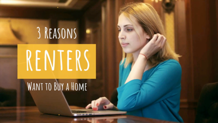 3 Reasons Renters Want to Buy a Home