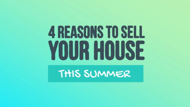 4 Reasons to Sell Your House