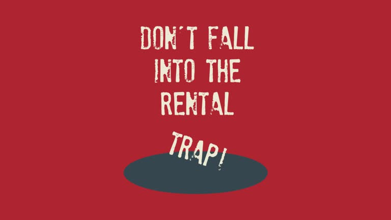 Don't Fall into the Rental Trap