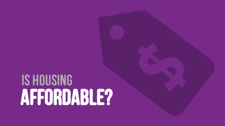 Is Housing Affordable?