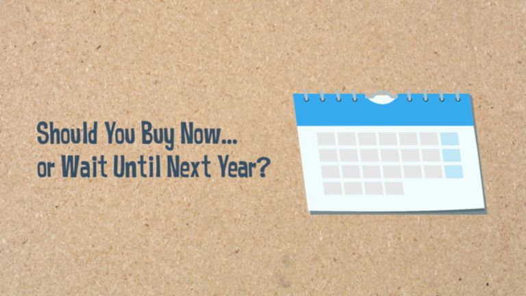 Should You Buy Now Or Wait Until Next Year
