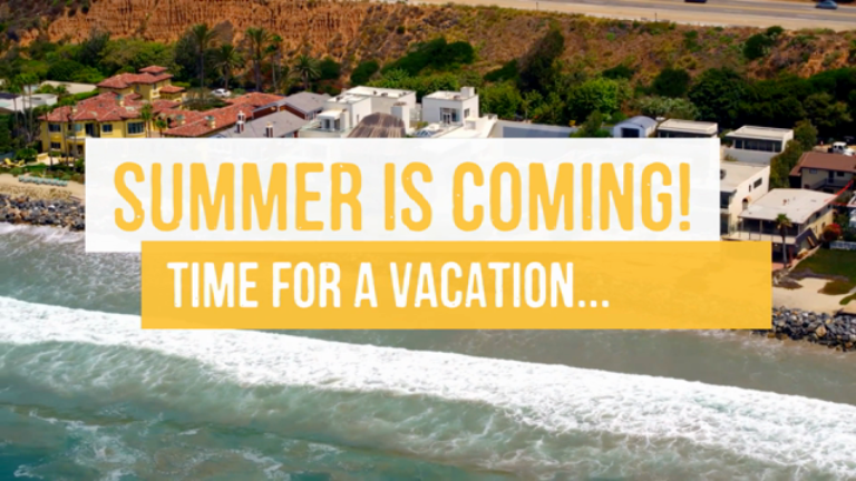 Summer is Coming! Time for a Vacation... Home?