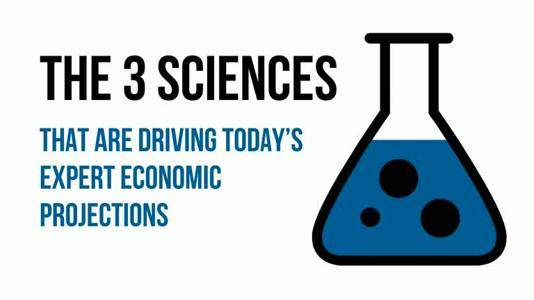 The 3 Sciences That Are Driving Today's Expert Economic Projections