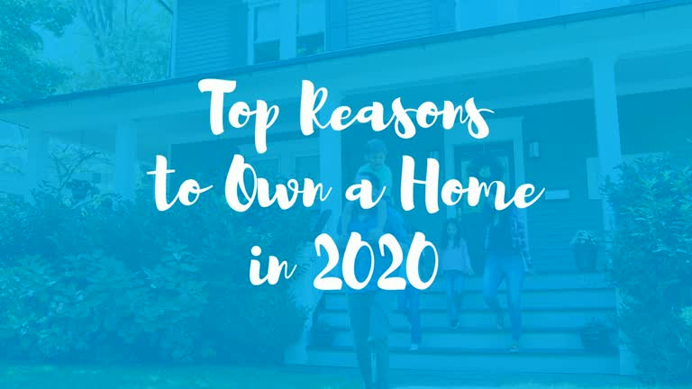 Top Reasons to Own a Home in 2020